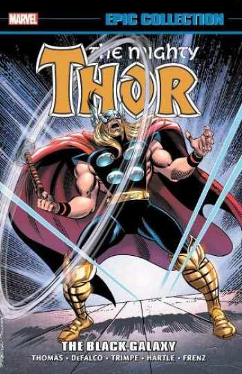 9781302918507-1302918508-Thor Epic Collection: The Black Galaxy (The Mighty Thor Epic Collection)