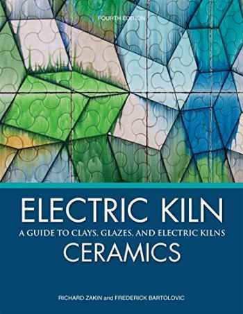 9781574983418-1574983415-Electric Kiln Ceramics: A Guide to Clays, Glazes, and Electric Kilns