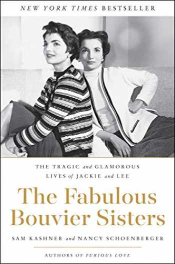 9780062364999-0062364995-The Fabulous Bouvier Sisters: The Tragic and Glamorous Lives of Jackie and Lee