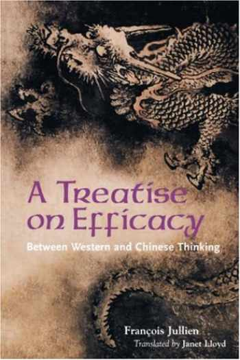 9780824828301-0824828305-A Treatise on Efficacy: Between Western and Chinese Thinking