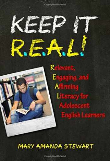 9780807758700-0807758701-Keep It R.E.A.L.!: Relevant, Engaging, and Affirming Literacy for Adolescent English Learners