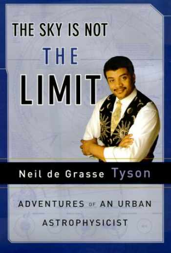 9780385488389-0385488386-The Sky Is Not the Limit: Adventures of an Urban Astrophysicist