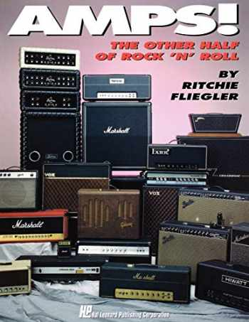 9780793524112-0793524113-Amps!: The Other Half of Rock 'N' Roll