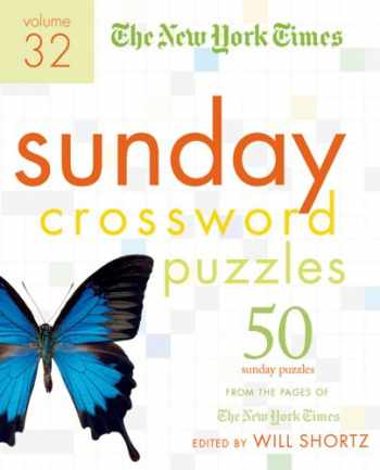 9780312360665-0312360665-The New York Times Sunday Crossword Puzzles Volume 32: 50 Sunday Puzzles from the Pages of The New York Times