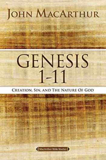 9780718033743-0718033744-Genesis 1 to 11: Creation, Sin, and the Nature of God (MacArthur Bible Studies)