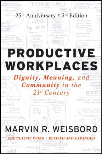 9780470900178-0470900172-Productive Workplaces: Dignity, Meaning, and Community in the 21st Century