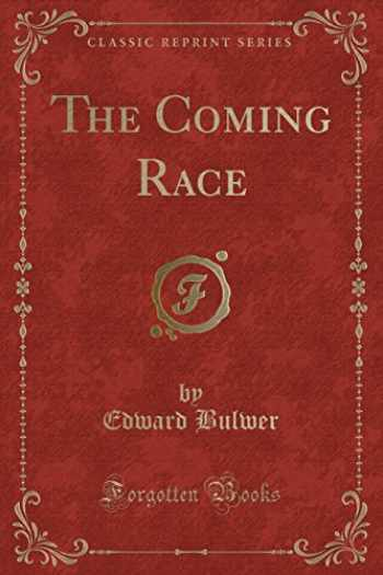 9781331128533-1331128536-The Coming Race (Classic Reprint)