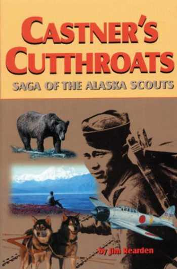 9781575100845-1575100843-Castner's Cutthroats: Saga of the Alaska Scouts