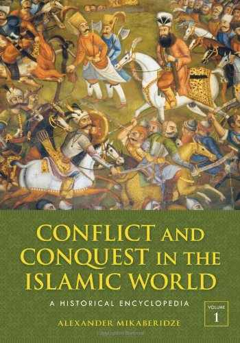 9781598843361-1598843362-Conflict and Conquest in the Islamic World: A Historical Encyclopedia [2 volumes]