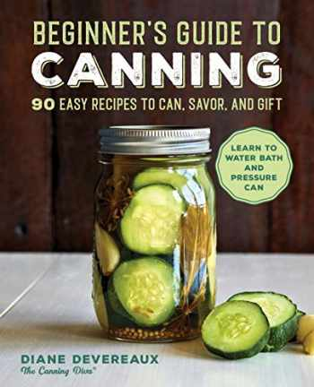 9781646119813-1646119819-Beginner's Guide to Canning: 90 Easy Recipes to Can, Savor, and Gift