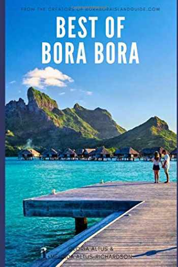 9781976930270-1976930278-Best of Bora Bora: Create the vacation of a lifetime