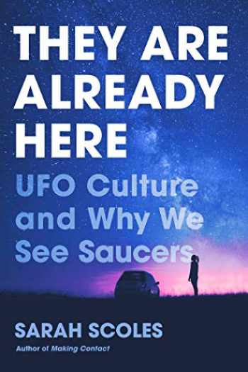 9781643133058-1643133055-They Are Already Here: UFO Culture and Why We See Saucers
