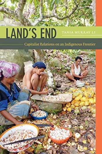 9780822357056-0822357054-Land's End: Capitalist Relations on an Indigenous Frontier