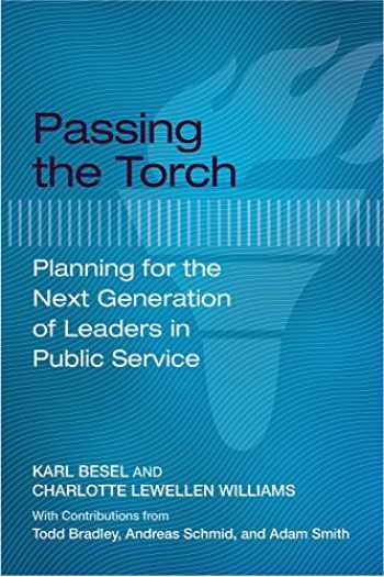 9781682260142-1682260143-Passing the Torch: Planning for the Next Generation of Leaders in Public Service
