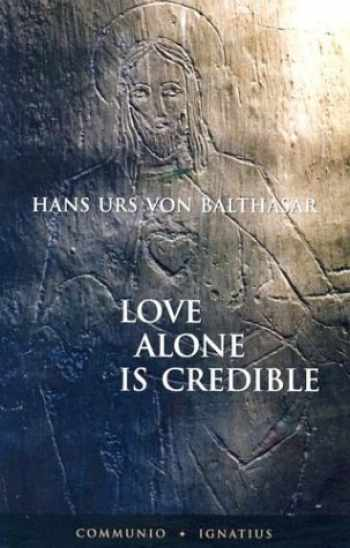9780898708813-0898708818-Love Alone Is Credible