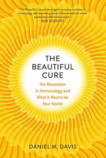 9780226371009-022637100X-The Beautiful Cure (The Revolution in Immunology and What It Means for Your Health)