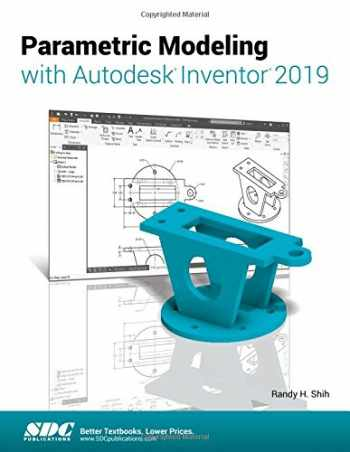 9781630571979-1630571970-Parametric Modeling with Autodesk Inventor 2019
