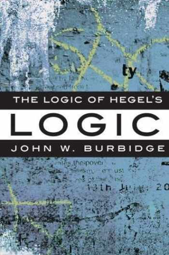 9781551116334-1551116332-The Logic of Hegel's 'Logic': An Introduction