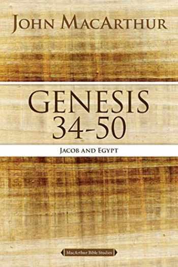 9780718034573-0718034570-Genesis 34 to 50: Jacob and Egypt (MacArthur Bible Studies)