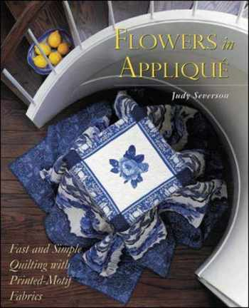 9780844226583-0844226580-Flowers In Applique : Fast and Simple Quilting with Printed-Motif Fabrics