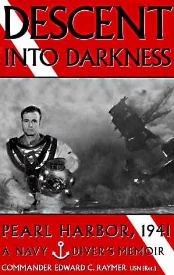 9780891415893-0891415890-Descent Into Darkness:  Pearl Harbor, 1941: A Navy Diver's Memoir