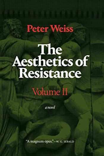 9781478006992-1478006994-The Aesthetics of Resistance, Volume II: A Novel (Volume 2)