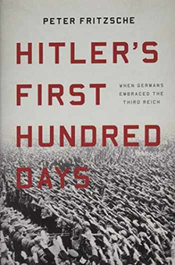 9781541697430-154169743X-Hitler's First Hundred Days: When Germans Embraced the Third Reich