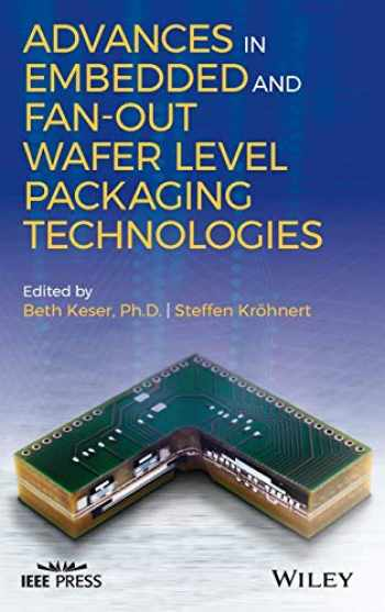 9781119314134-1119314135-Advances in Embedded and Fan-Out Wafer Level Packaging Technologies (Wiley - IEEE)