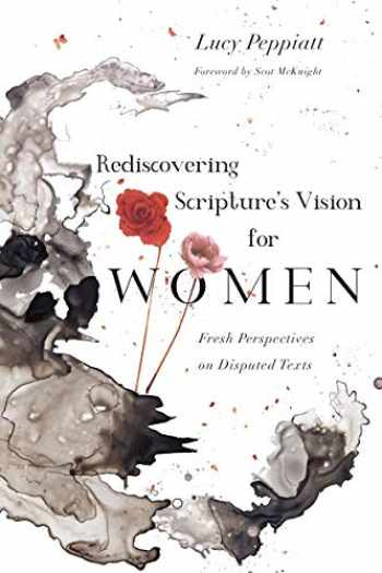 9780830852710-0830852719-Rediscovering Scripture's Vision for Women: Fresh Perspectives on Disputed Texts