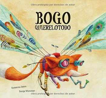 9788494444654-8494444654-Bogo Quierelotodo (Junior Library Guild Selection) (Somos8) (Spanish Edition)