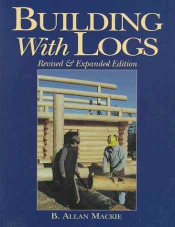 9781552091029-1552091023-Building with Logs