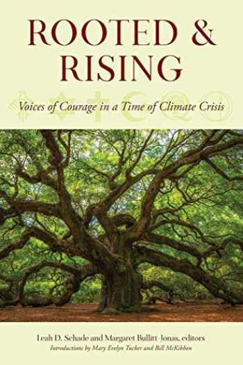 9781538127766-1538127768-Rooted and Rising: Voices of Courage in a Time of Climate Crisis