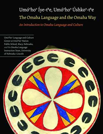 9781496200440-1496200446-The Omaha Language and the Omaha Way: An Introduction to Omaha Language and Culture