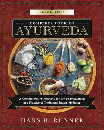 9780738748689-0738748684-Llewellyn's Complete Book of Ayurveda: A Comprehensive Resource for the Understanding & Practice of Traditional Indian Medicine (Llewellyn's Complete Book Series, 9)