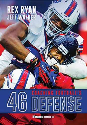 9781585182343-1585182346-Coaching Football's 46 Defense (The Art & Science of Coaching Series)