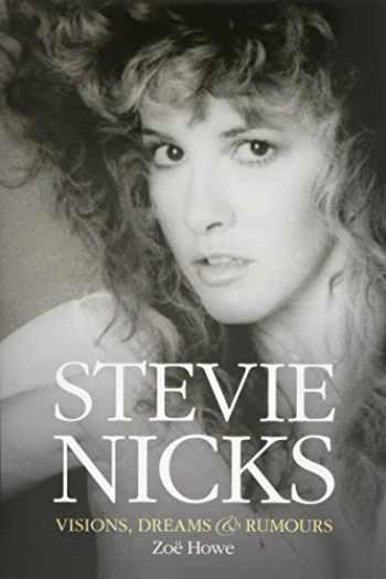 9781783051502-1783051507-Stevie Nicks: Visions Dreams & Rumours