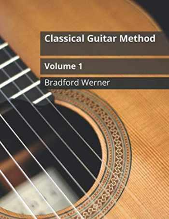 9781792936302-1792936303-Classical Guitar Method Volume 1: For Beginner Classical or Fingerstyle Guitar
