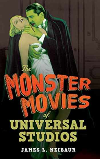 9781442278165-1442278161-The Monster Movies of Universal Studios