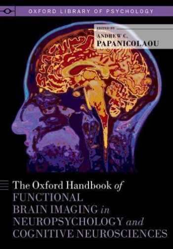 9780199764228-0199764220-The Oxford Handbook of Functional Brain Imaging in Neuropsychology and Cognitive Neurosciences (Oxford Library of Psychology)