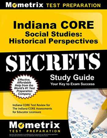 9781630943714-1630943711-Indiana CORE Social Studies - Historical Perspectives Secrets Study Guide: Indiana CORE Test Review for the Indiana CORE Assessments for Educator Licensure