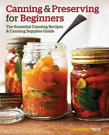 9781623151836-162315183X-Canning and Preserving for Beginners: The Essential Canning Recipes and Canning Supplies Guide