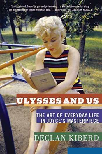 9780393339093-0393339092-Ulysses and Us: The Art of Everyday Life in Joyce's Masterpiece