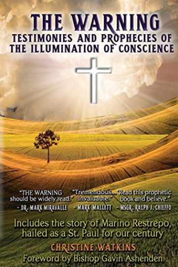9781947701090-1947701096-The Warning: Testimonies and Prophecies of the Illumination of Conscience