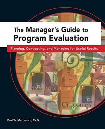 9780940069381-0940069385-Managers Guide to Program Evaluation: Planning, Contracting, & Managing for Useful Results