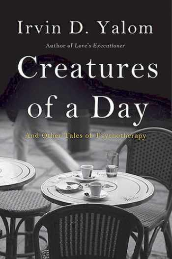 9780465029648-0465029647-Creatures of a Day: And Other Tales of Psychotherapy