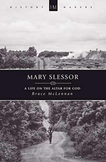 9781781915189-1781915180-Mary Slessor: A Life on the Altar for God (History Maker)