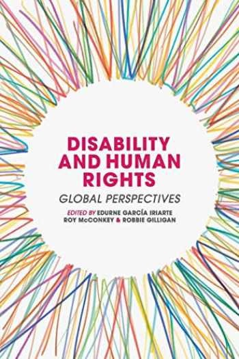 9781137390653-1137390654-Disability and Human Rights: Global Perspectives