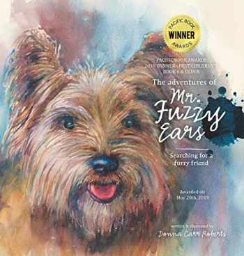 9781532061721-1532061722-The Adventures of Mr. Fuzzy Ears: Searching for a Furry Friend