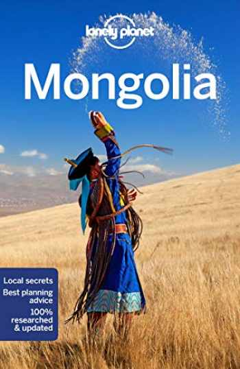 9781786575722-1786575728-Lonely Planet Mongolia (Country Guide)