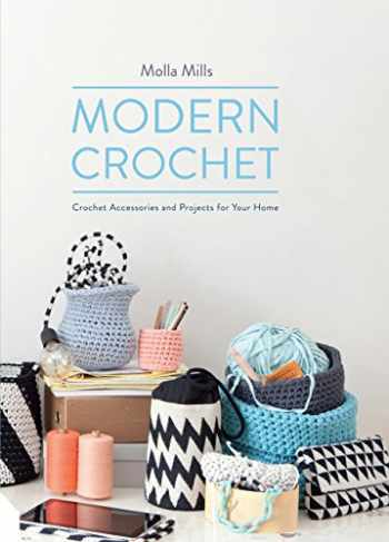 9781909342682-1909342688-Modern Crochet: Crochet Accessories and Projects for Your Home